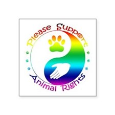 """Please Support Animal Rights Square Sticker 3"""" x 3"""