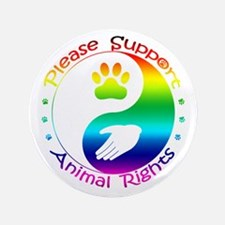 "Please Support Animal Rights 3.5"" Button"