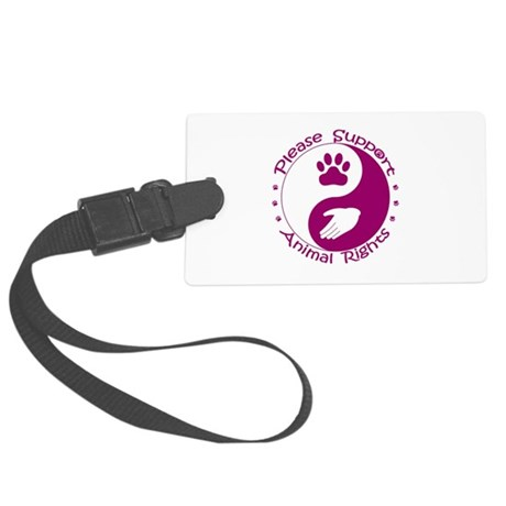 Please Support Animal Rights Large Luggage Tag
