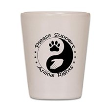 Please Support Animal Rights Shot Glass
