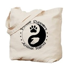 Please Support Animal Rights Tote Bag