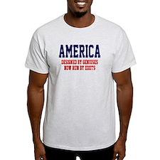 AMERICA: Geniuses - Idiots T-Shirt
