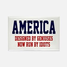 AMERICA: Geniuses - Idiots Rectangle Magnet