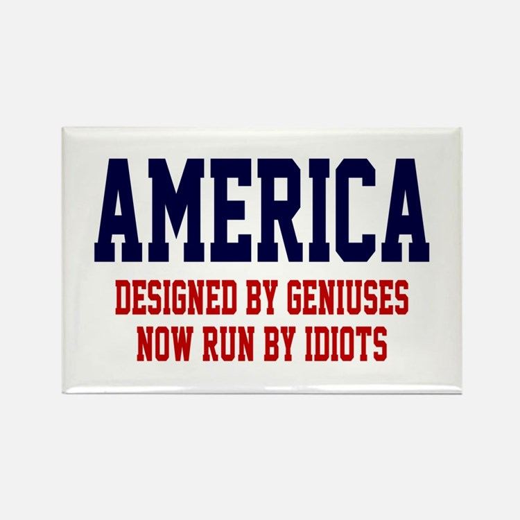 AMERICA: Geniuses - Idiots Rectangle Magnet