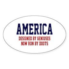 AMERICA: Geniuses - Idiots Decal