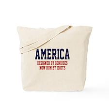 AMERICA: Geniuses - Idiots Tote Bag