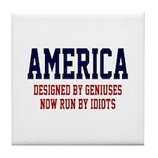AMERICA: Geniuses - Idiots Tile Coaster