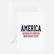 AMERICA: Geniuses - Idiots Greeting Card
