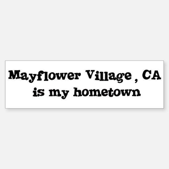 Mayflower Village - hometown Bumper Bumper Bumper Sticker
