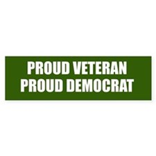 Proud Veteran - Proud Democrat Bumper Sticker