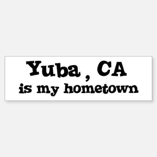 Yuba - hometown Bumper Bumper Bumper Sticker