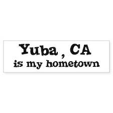 Yuba - hometown Bumper Bumper Sticker
