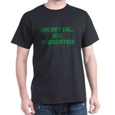 Loki isn't evil...Just misunderstood T-Shirt