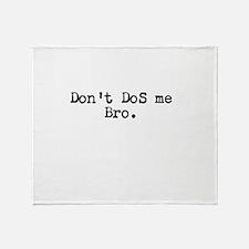 Don't DoS me Bro. Throw Blanket