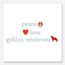 PeaceLoveGoldenRetrievers.png Square Car Magnet 3""