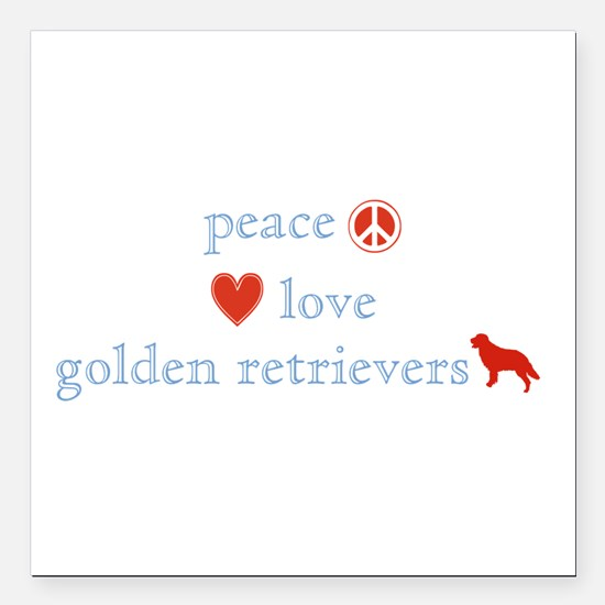 "PeaceLoveGoldenRetrievers.png Square Car Magnet 3"""