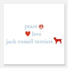 PeaceLoveJackRussellTerriers.png Square Car Magnet
