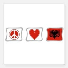 "PeaceLoveAlbaniaSquares.png Square Car Magnet 3"" x"