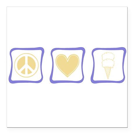 "PeaceLoveIceCreamSquare.png Square Car Magnet 3"" x"