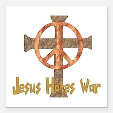 "jesus_hates_war01.png Square Car Magnet 3"" x 3"""