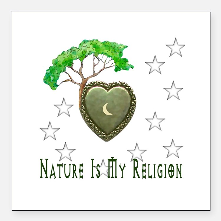 """Nature Is My Religion Square Car Magnet 3"""" x 3"""""""