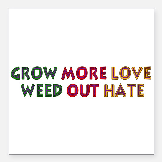 "grow_love01.png Square Car Magnet 3"" x 3"""