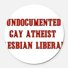 undocumented_liberal01.png Round Car Magnet
