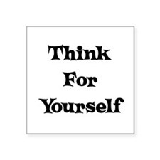 """think01a.png Square Sticker 3"""" x 3"""""""