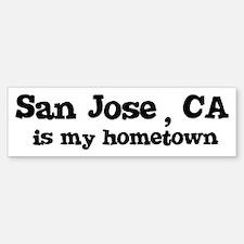 San Jose - hometown Bumper Bumper Bumper Sticker