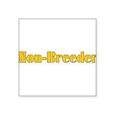 """non-breeder01a.png Square Sticker 3"""" x 3"""""""
