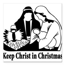 Keep christ in christmas.png Square Car Magnet 3""