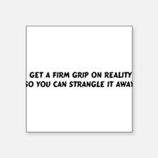 """reality01.png Square Sticker 3"""" x 3"""""""