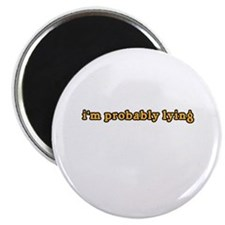 "i'm probably lying dr will 2.25"" Magnet (10 pack)"