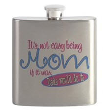 Not Easy Being Mom Flask