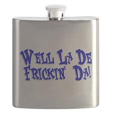 Well La De Frickin' Da! Flask