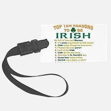 Reasons to be irish T-Shirt.png Luggage Tag
