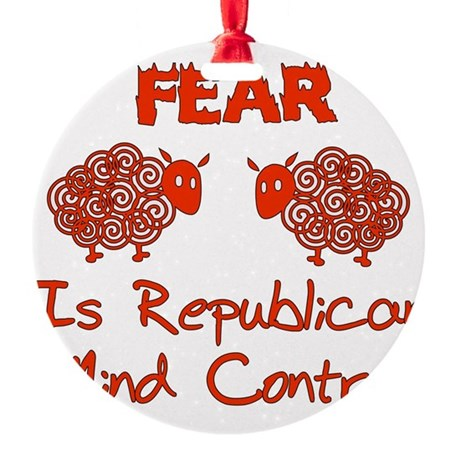 gop_fear01.png Round Ornament