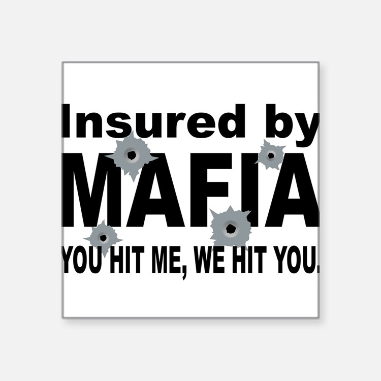 Italian INSURED BY MAFIA(BLK).png Square Sticker 3