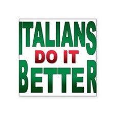 "ITALIAN DO IT BETTER T-Shirt.png Square Sticker 3"""