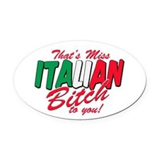miss italian bitch T-Shirt.png Oval Car Magnet