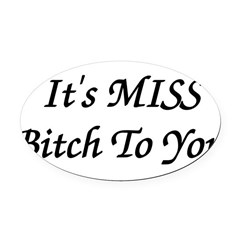 bitch01.png Oval Car Magnet