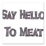 meat01.png Square Car Magnet 3