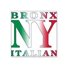 "bronx italian.white.png Square Sticker 3"" x 3"""