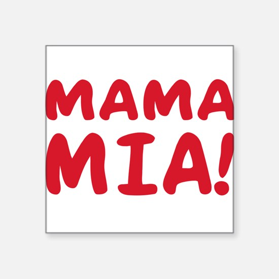 "2-Mama mia(blk).png Square Sticker 3"" x 3"""