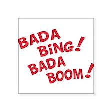 "Bada bing bada boom T-Shirt.png Square Sticker 3"""