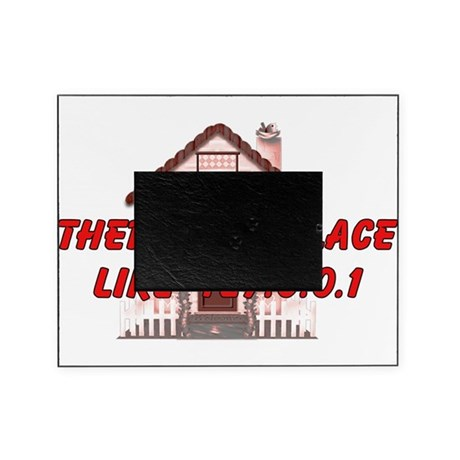 noplacelikehome01.png Picture Frame