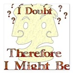 humor_doubt01.png Square Car Magnet 3