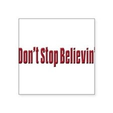 Dont stop believen(blk)T-Shirt.png Square Sticker