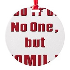 Trust no one but family(white).png Ornament