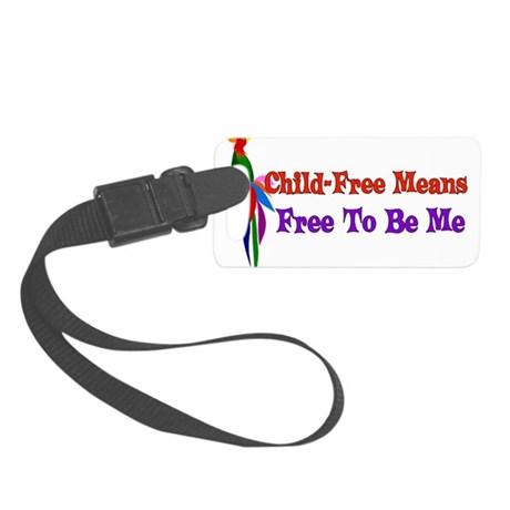 Child-Free To Be Me Small Luggage Tag